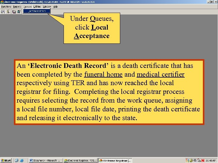 Under Queues, click Local Acceptance An 'Electronic Death Record' is a death certificate that