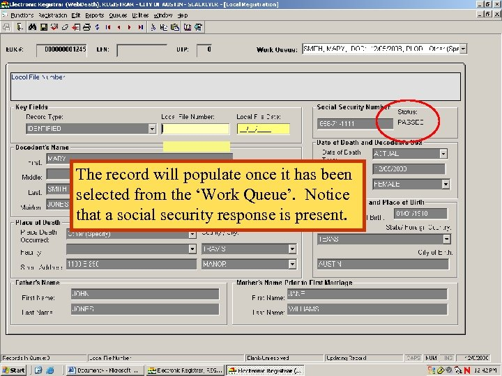 The record will populate once it has been selected from the 'Work Queue'. Notice