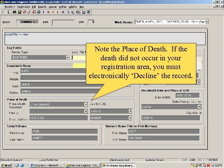 Note the Place of Death. If the death did not occur in your registration