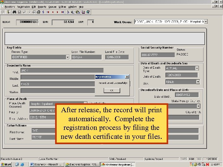 After release, the record will print automatically. Complete the registration process by filing the