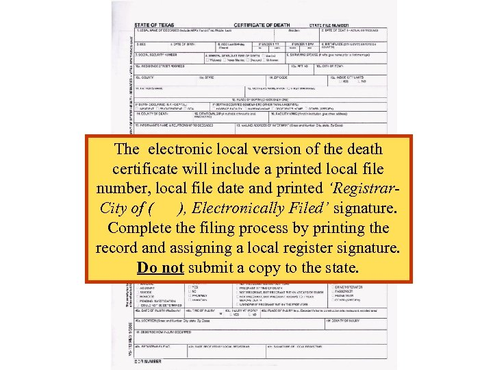 The electronic local version of the death certificate will has already placed an order