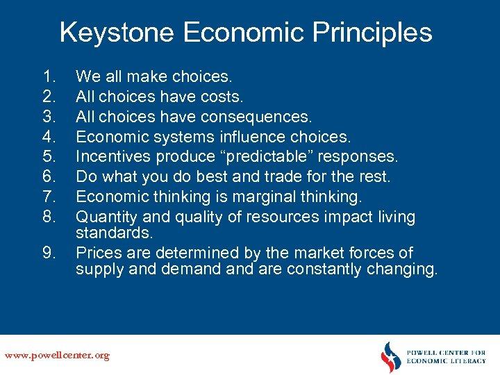 Keystone Economic Principles 1. 2. 3. 4. 5. 6. 7. 8. 9. We all