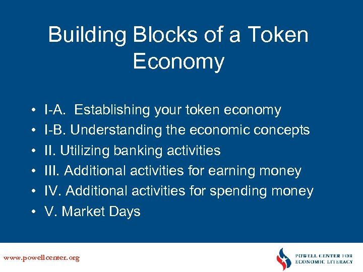 Building Blocks of a Token Economy • • • I-A. Establishing your token economy