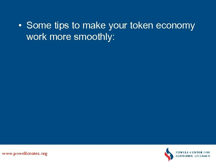 • Some tips to make your token economy work more smoothly: www. powellcenter.