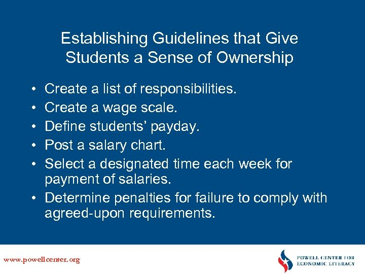 Establishing Guidelines that Give Students a Sense of Ownership • • • Create a