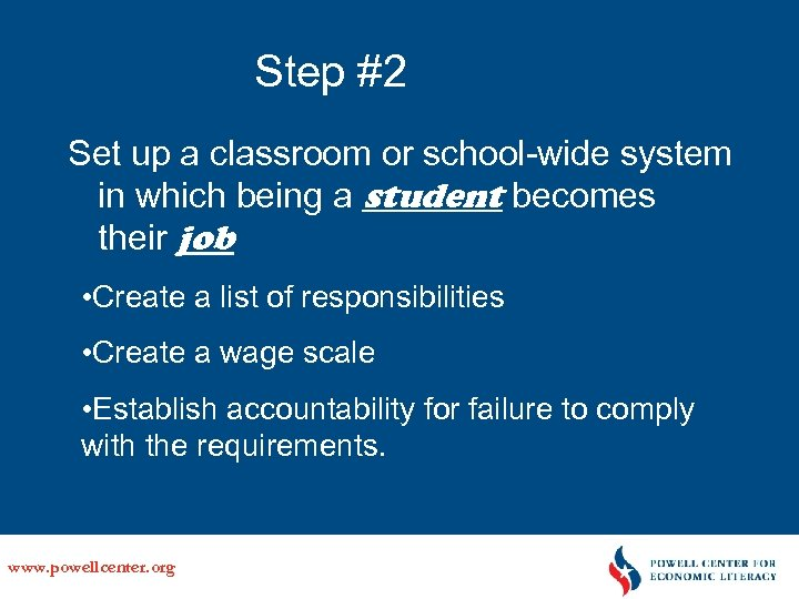 Step #2 Set up a classroom or school-wide system in which being a student