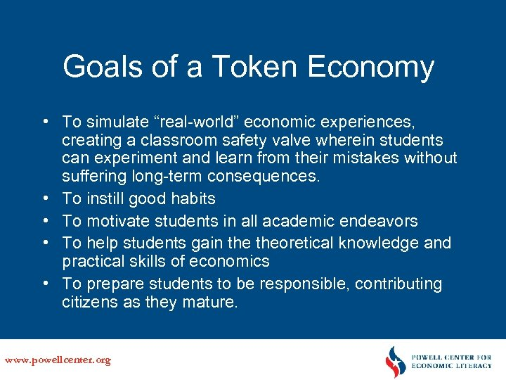"Goals of a Token Economy • To simulate ""real-world"" economic experiences, creating a classroom"