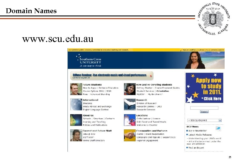 Domain Names www. scu. edu. au 21