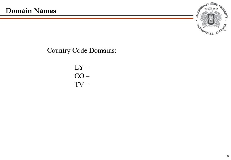 Domain Names Country Code Domains: LY – CO – TV – 24