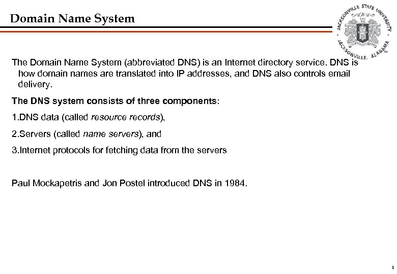 Domain Name System The Domain Name System (abbreviated DNS) is an Internet directory service.