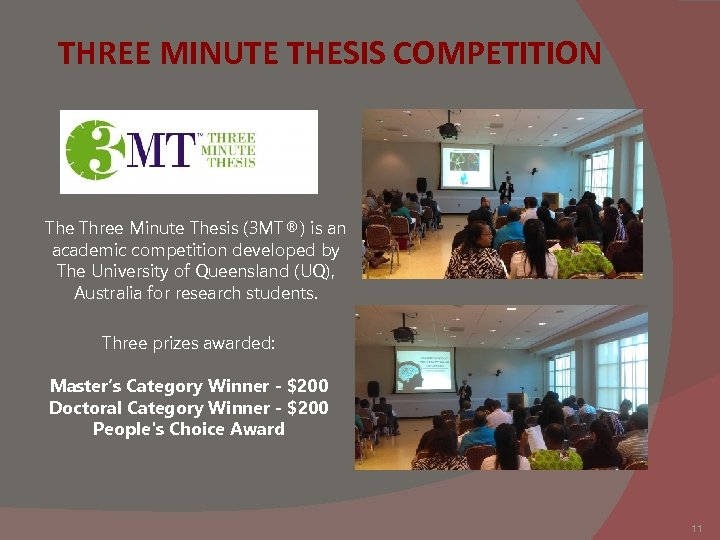 THREE MINUTE THESIS COMPETITION The Three Minute Thesis (3 MT®) is an academic competition