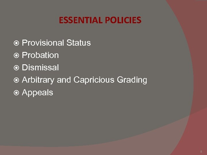 ESSENTIAL POLICIES Provisional Status Probation Dismissal Arbitrary and Capricious Grading Appeals 5