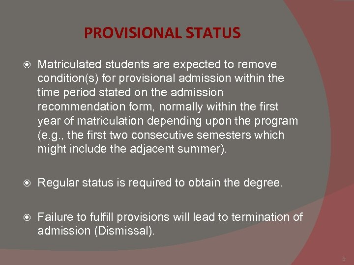 PROVISIONAL STATUS Matriculated students are expected to remove condition(s) for provisional admission within the