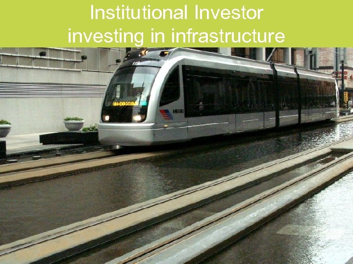 Institutional Investor investing in infrastructure