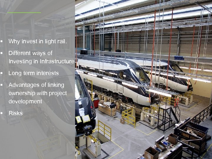 § Why invest in light rail. § Different ways of Investing in Infrastructure §