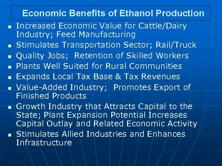 Economic Benefits of Ethanol Production n n n n Increased Economic Value for Cattle/Dairy