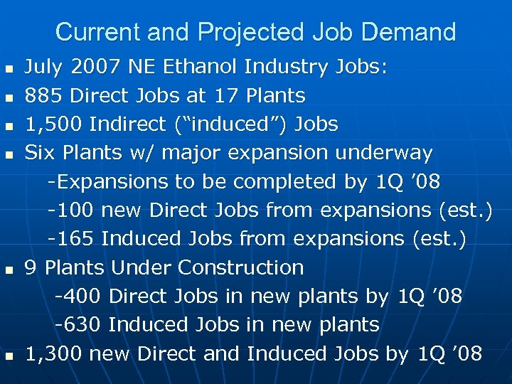 Current and Projected Job Demand n n n July 2007 NE Ethanol Industry Jobs: