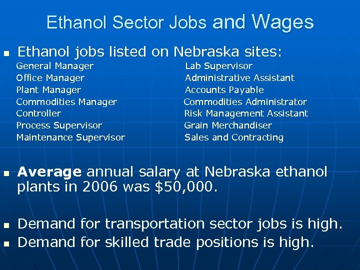 Ethanol Sector Jobs and Wages n Ethanol jobs listed on Nebraska sites: General Manager