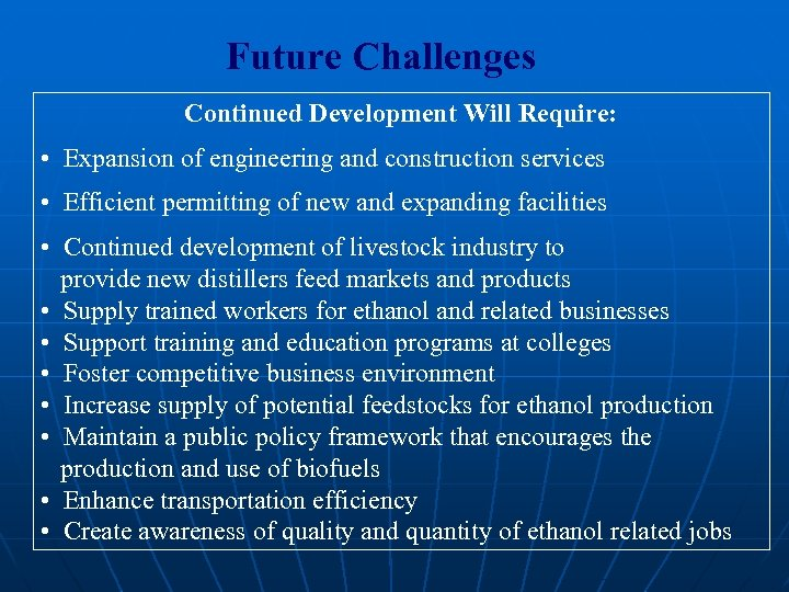 Future Challenges Continued Development Will Require: • Expansion of engineering and construction services •