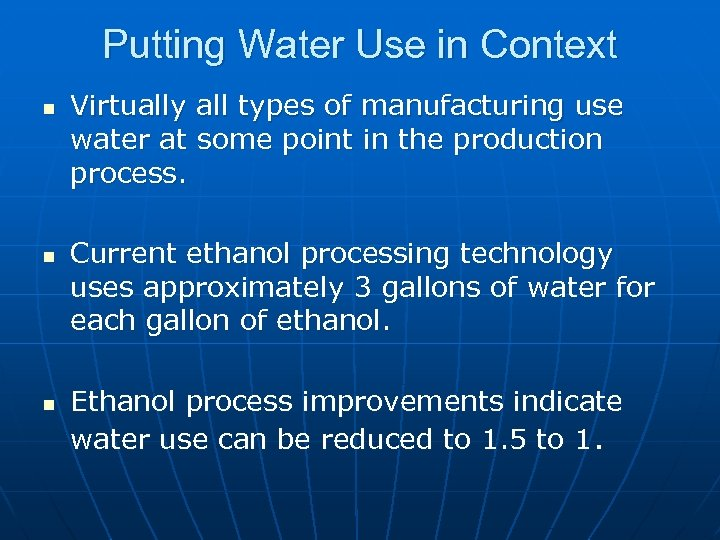 Putting Water Use in Context n n n Virtually all types of manufacturing use