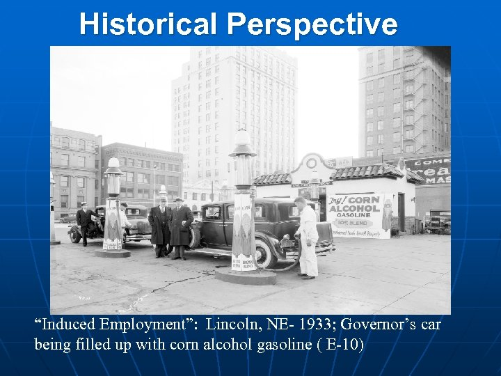 "Historical Perspective ""Induced Employment"": Lincoln, NE- 1933; Governor's car being filled up with corn"