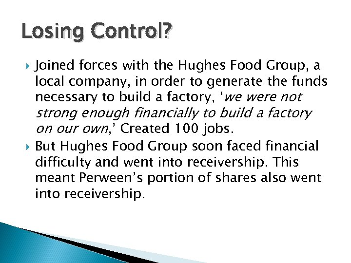 Losing Control? Joined forces with the Hughes Food Group, a local company, in order