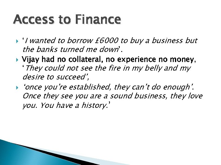 Access to Finance 'I wanted to borrow £ 6000 to buy a business but