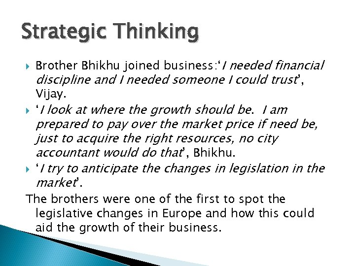 Strategic Thinking Brother Bhikhu joined business: 'I needed financial discipline and I needed someone