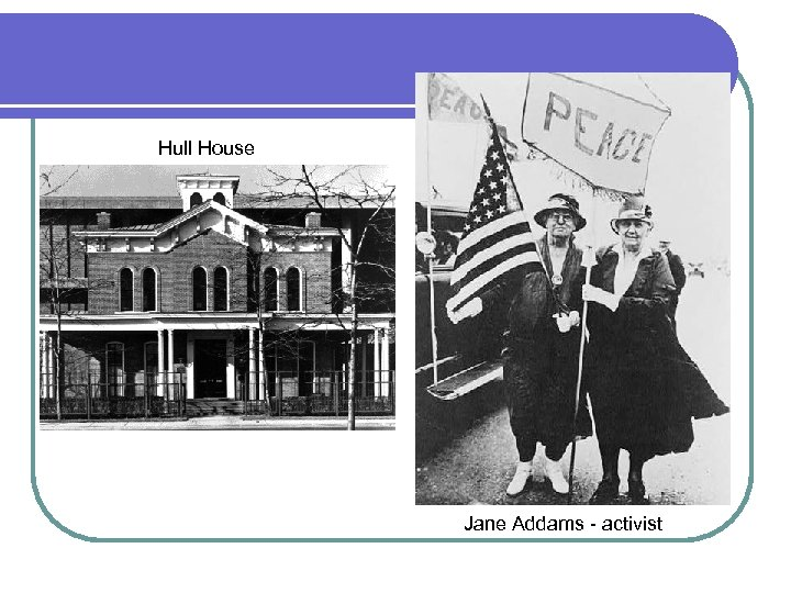 Hull House Jane Addams - activist
