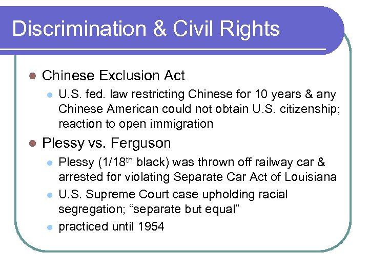 Discrimination & Civil Rights l Chinese Exclusion Act l l U. S. fed. law