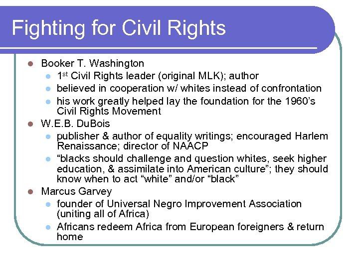 Fighting for Civil Rights Booker T. Washington l 1 st Civil Rights leader (original