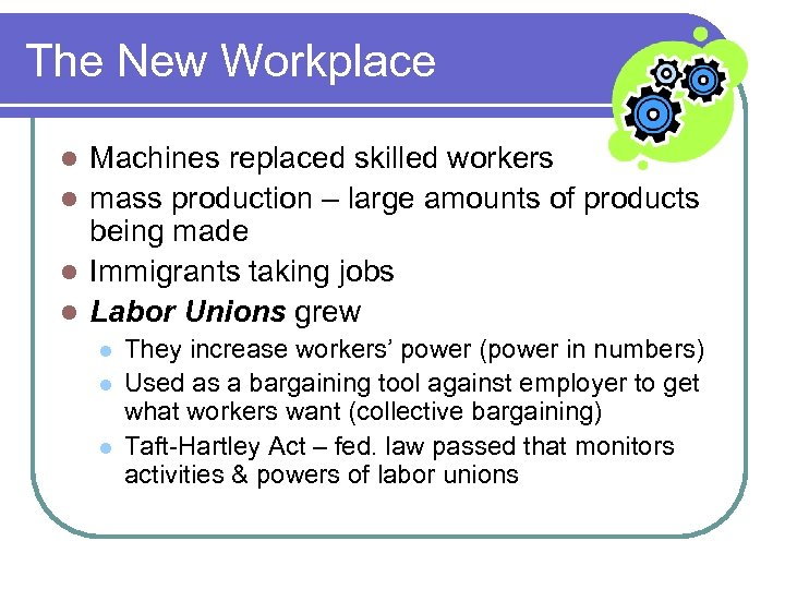 The New Workplace Machines replaced skilled workers l mass production – large amounts of