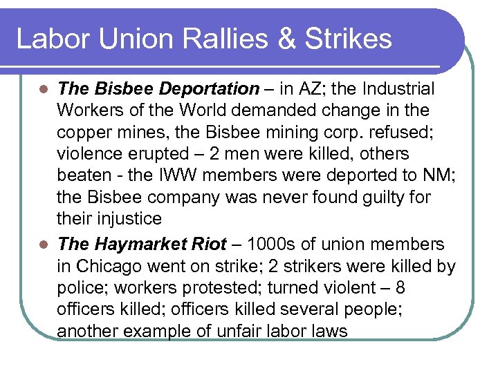 Labor Union Rallies & Strikes The Bisbee Deportation – in AZ; the Industrial Workers