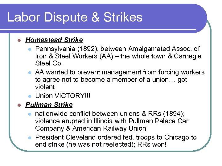 Labor Dispute & Strikes Homestead Strike l Pennsylvania (1892); between Amalgamated Assoc. of Iron