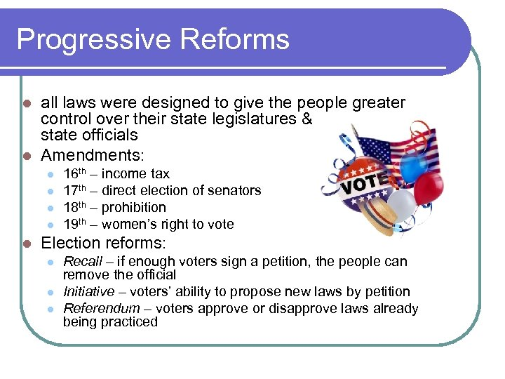 Progressive Reforms all laws were designed to give the people greater control over their