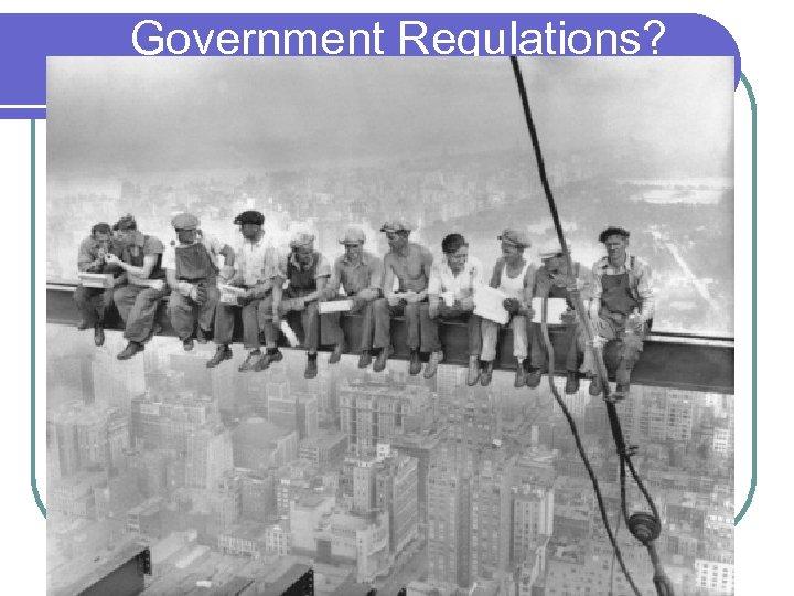 Government Regulations?
