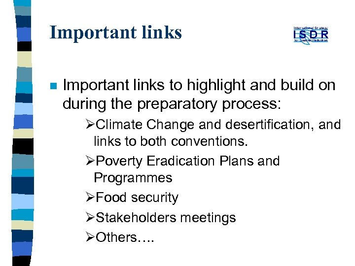Important links n Important links to highlight and build on during the preparatory process: