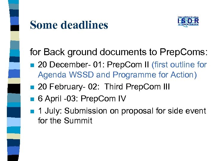 Some deadlines for Back ground documents to Prep. Coms: n n 20 December- 01: