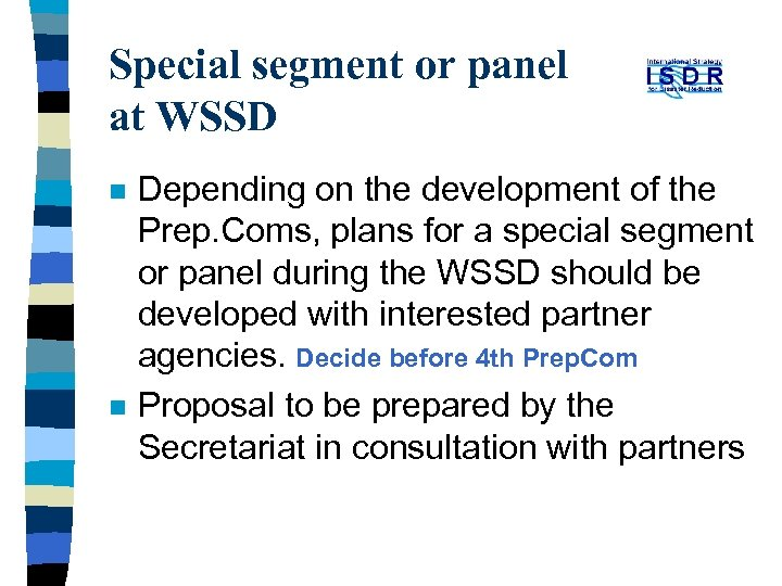 Special segment or panel at WSSD n n Depending on the development of the