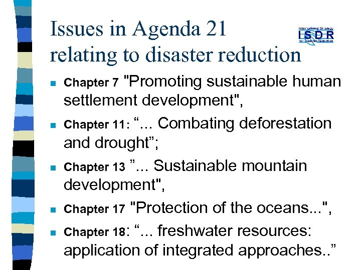 Issues in Agenda 21 relating to disaster reduction n n Chapter 7