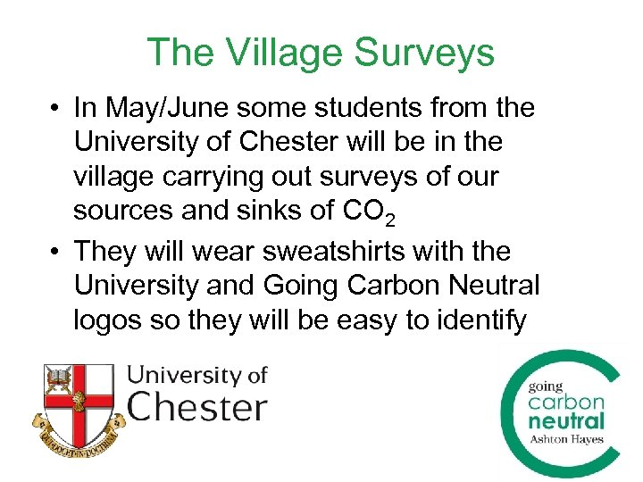 The Village Surveys • In May/June some students from the University of Chester will