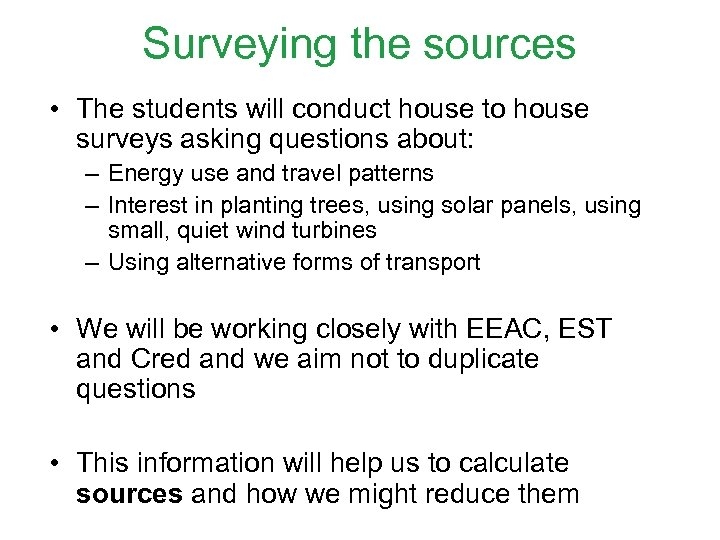 Surveying the sources • The students will conduct house to house surveys asking questions