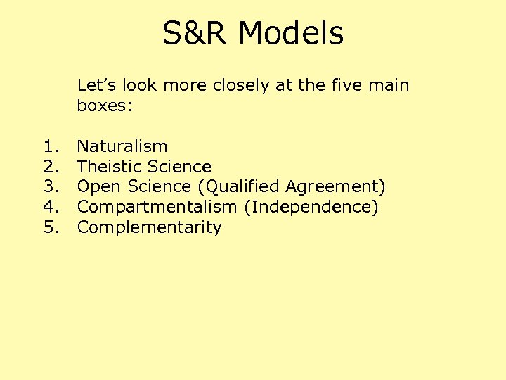 S&R Models Let's look more closely at the five main boxes: 1. 2. 3.