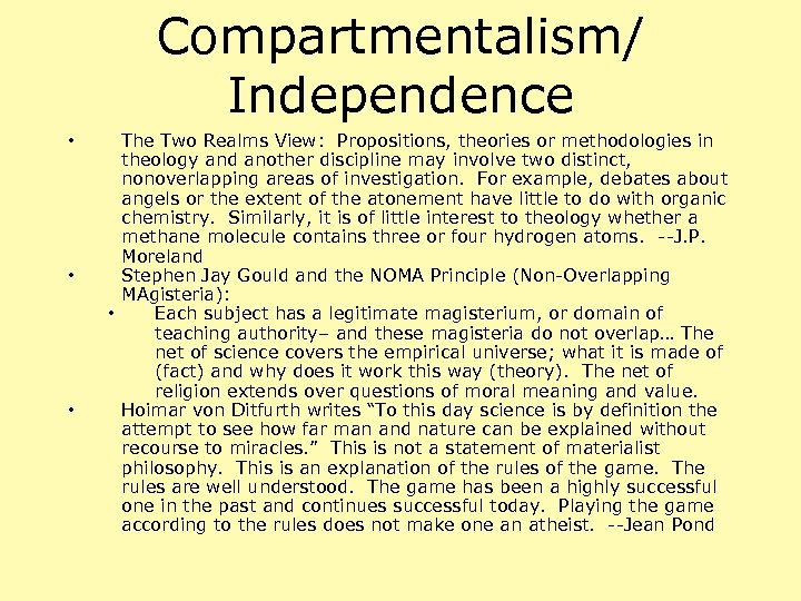 Compartmentalism/ Independence • • • The Two Realms View: Propositions, theories or methodologies in