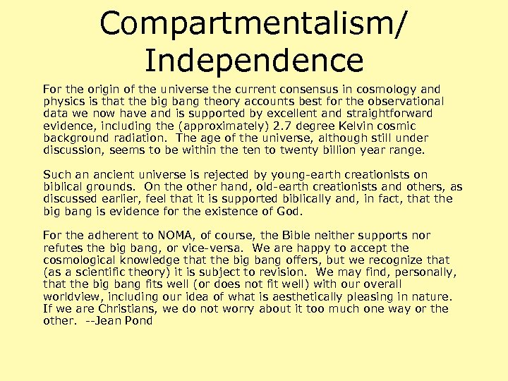 Compartmentalism/ Independence For the origin of the universe the current consensus in cosmology and