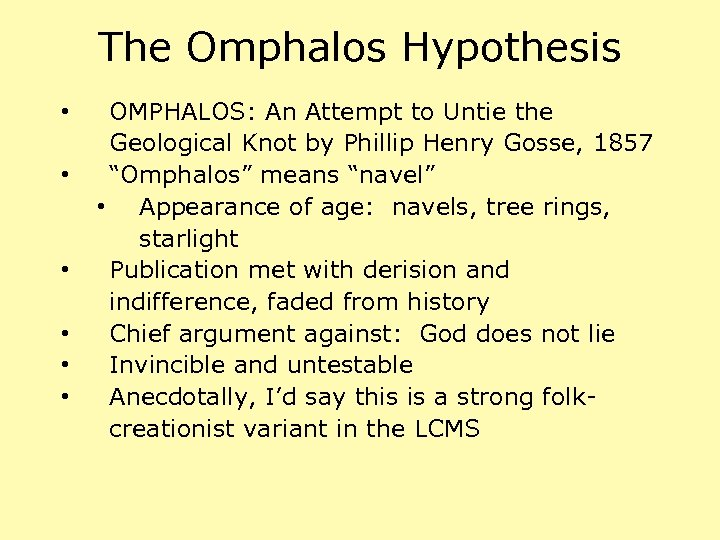 The Omphalos Hypothesis • • • OMPHALOS: An Attempt to Untie the Geological Knot