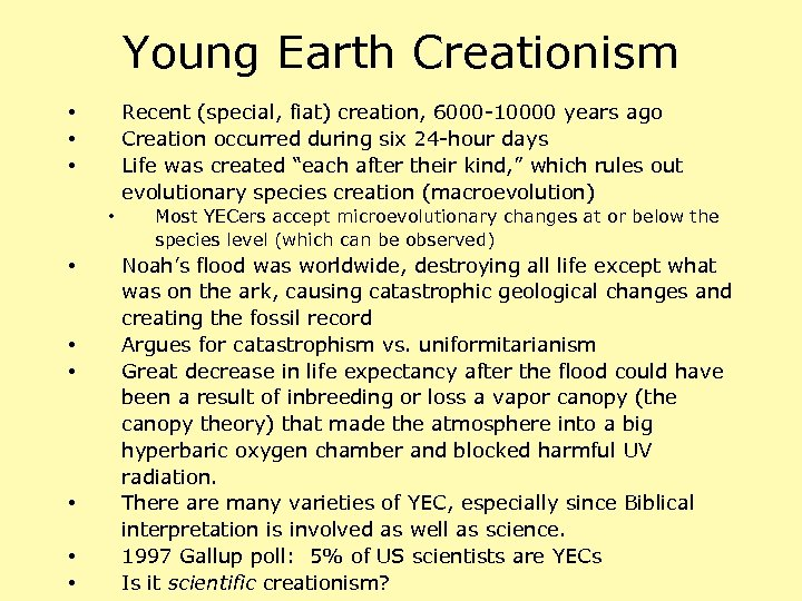 Young Earth Creationism Recent (special, fiat) creation, 6000 -10000 years ago Creation occurred during