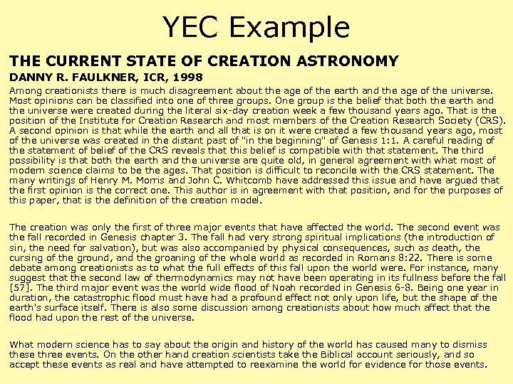 YEC Example THE CURRENT STATE OF CREATION ASTRONOMY DANNY R. FAULKNER, ICR, 1998 Among