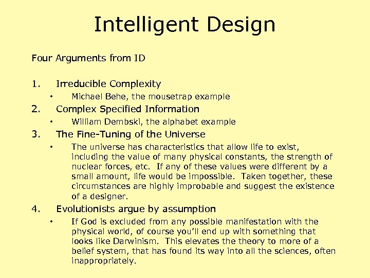Intelligent Design Four Arguments from ID 1. Irreducible Complexity • 2. Michael Behe, the