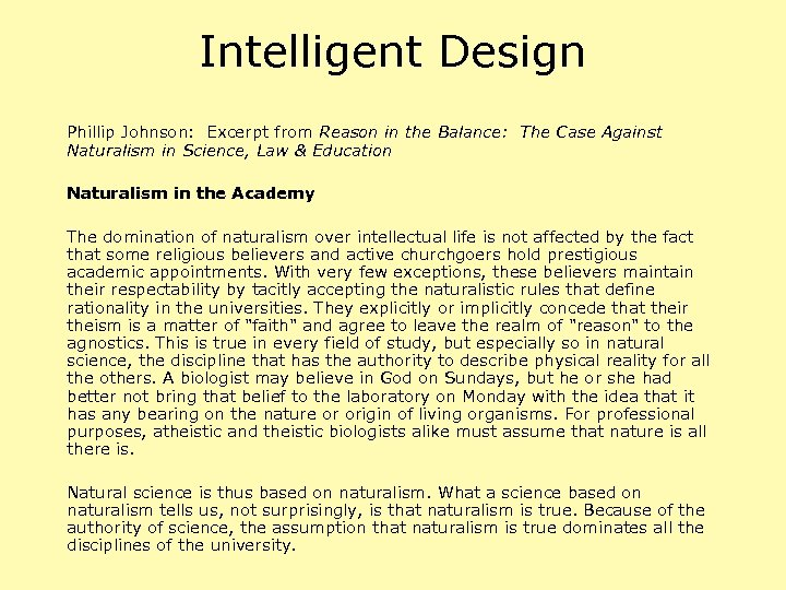 Intelligent Design Phillip Johnson: Excerpt from Reason in the Balance: The Case Against Naturalism